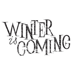 winter is coming hand lettering inscription vector image