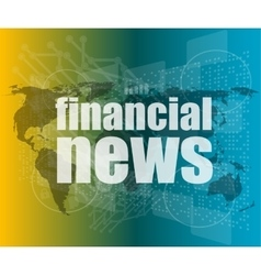 financial news words on digital touch screen vector image vector image