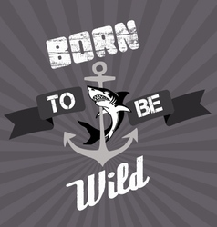Born to be Wild Old style vector