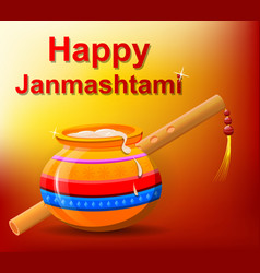Happy krishna janmashtami pot with butter and vector