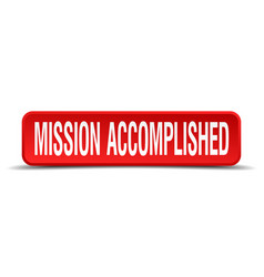 Mission accomplished red 3d square button vector