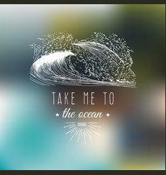 take me to the ocean typographic poster vector image