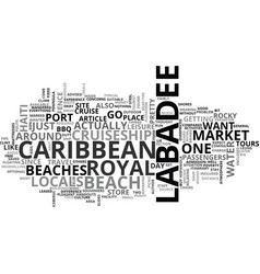 a visit to labadee in haiti text word cloud vector image vector image