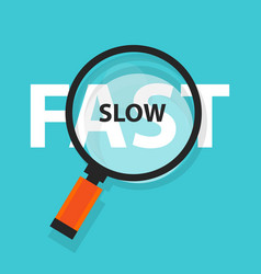 Fast and slow concept business analysis magnifying vector