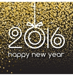 Happy New Year 2016 Creative Gold Glitter Greeting vector image
