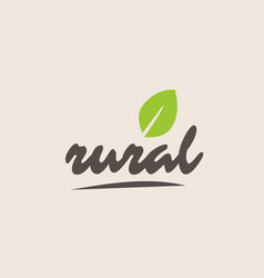 Rural word or text with green leaf handwritten vector