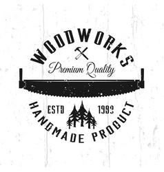 wood works monochrome emblem badge label vector image