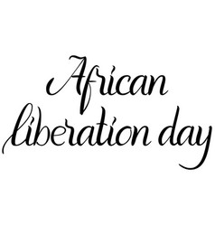 Inscription african liberation day vector