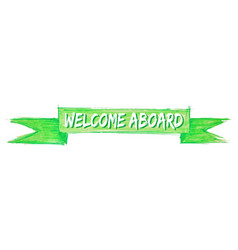 Welcome aboard ribbon vector