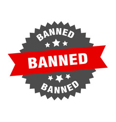 Banned sign banned red-black circular band label vector