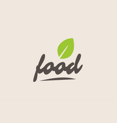 Food word or text with green leaf handwritten vector