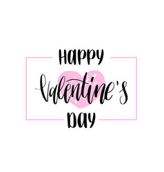 happy valentines day hand lettering february 14 vector image