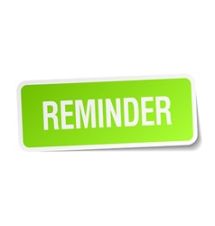 Reminder green square sticker on white background vector