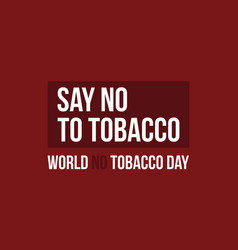 world no tobacco day background style vector image