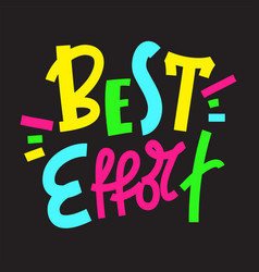 Best effort - inspire motivational quote vector