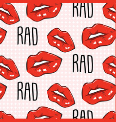 red lips rad quote teen pop art lips with vector image