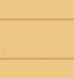 antique papyrus paper with greek ornaments vector image