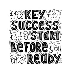 key to success is to start before ready vector image