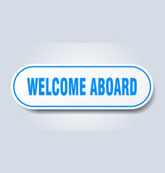 Welcome aboard sign welcome aboard rounded blue vector