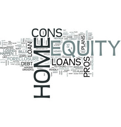z home equity loans pros and cons text word cloud vector image vector image