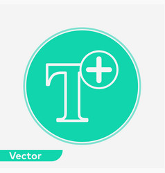 add font icon sign symbol vector image