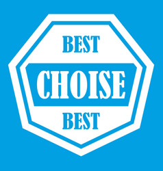 best choise label icon white vector image