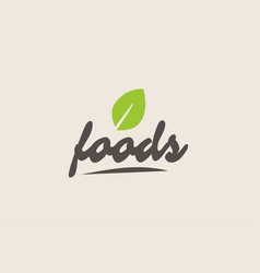 Foods word or text with green leaf handwritten vector