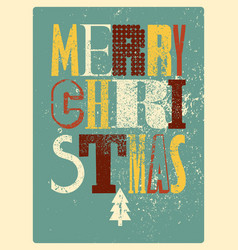 Typographic grunge christmas card or poster vector