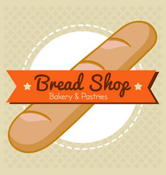 Bakery and pastries bread shop vector