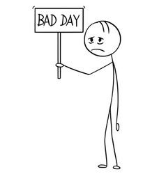 cartoon of depressed man holding bad day sign vector image