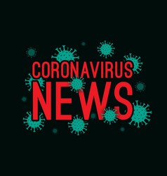 coronavirus news abstract covid-19 novel vector image
