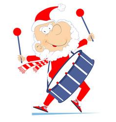 Funny santa claus beats a big drum vector