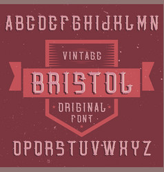 Vintage label font named bristol vector