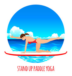 Woman practicing sup yoga on a paddle board in the vector