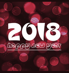 happy new year 2018 on red bokeh dots and vector image vector image