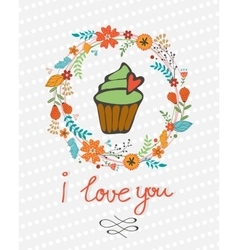 love you concept card with cupcake in floral vector image