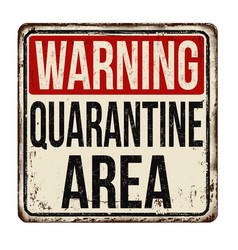 Quarantine area vintage rusty metal sign vector