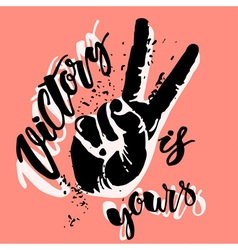 Victory sign victory is yours vector
