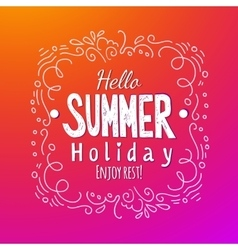 Hello summer Holidays lettering background vector image vector image