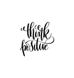 think positive - hand written lettering positive vector image vector image
