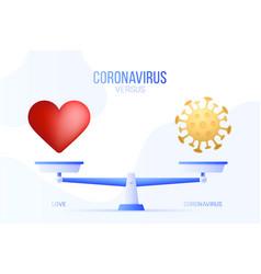 coronavirus or love creative concept scales vector image
