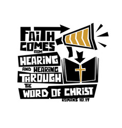 Faith comes from hearing vector