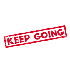 keep going rubber stamp vector image