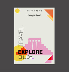 Welcome to the palenque temple chiapas mexico vector