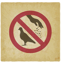 Sign do not feed birds on vintage background vector