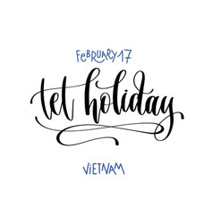 february 17 - tet holiday - vietnam hand vector image
