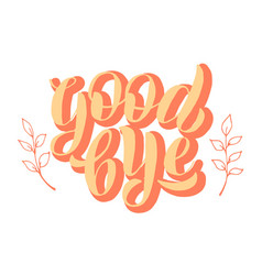 Goodbye lettering text phrase farewell party vector