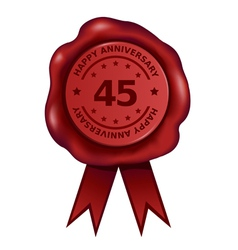 Happy Forty Five Year Anniversary Wax Seal vector image vector image