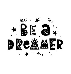 be a dreamer hand lettering phrase vector image