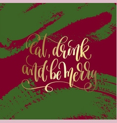 Eat drink and be merry - gold hand lettering vector